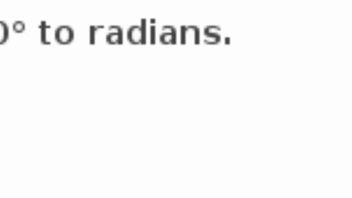 Radians & degrees (practice) | Trigonometry | Khan Academy