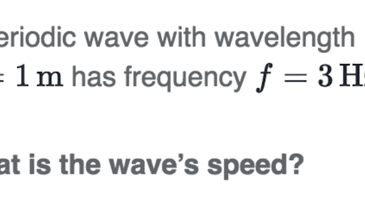 Calculating wave speed, frequency, and wavelength (practice
