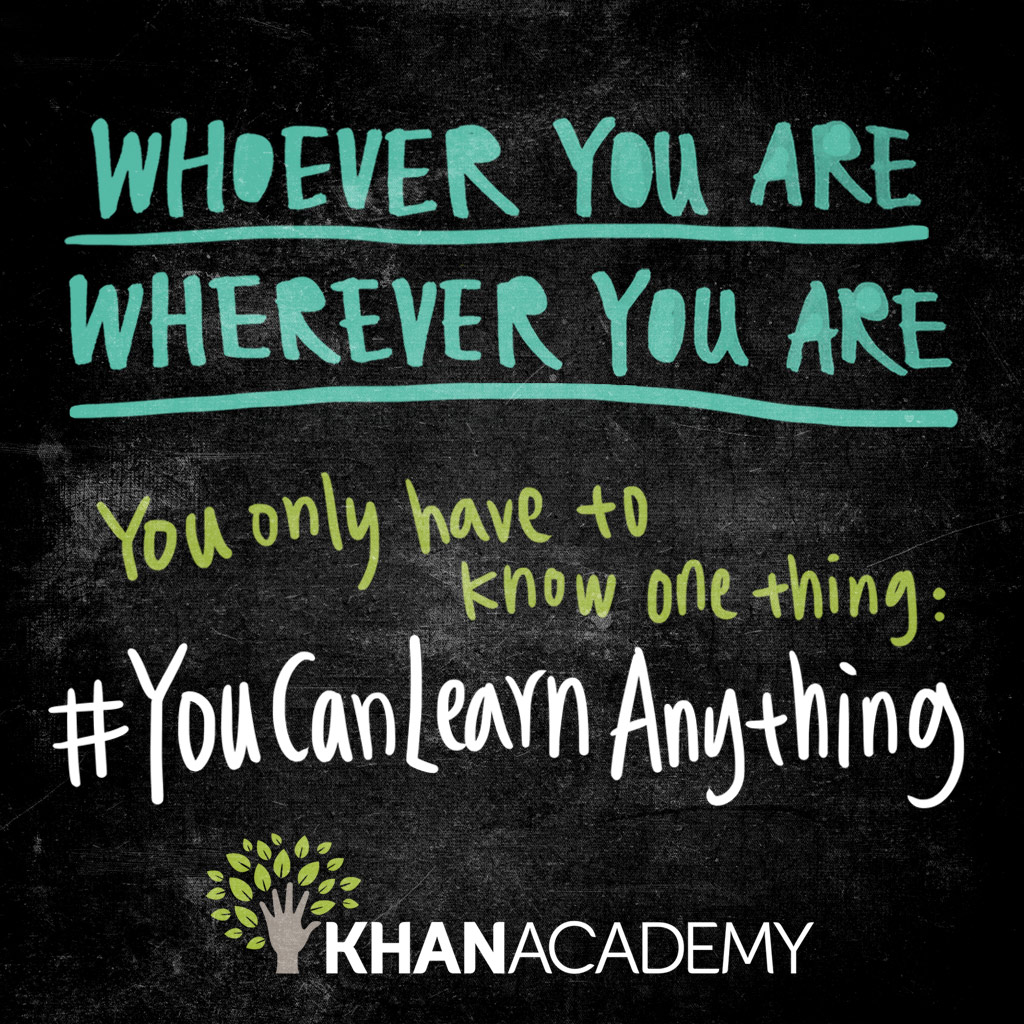 You Can Learn Anything Khan Academy