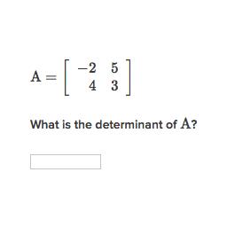 Determinant of a 2x2 matrix (practice) | Khan Academy