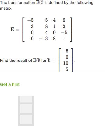 Transform vectors using matrices (practice)   Khan Academy