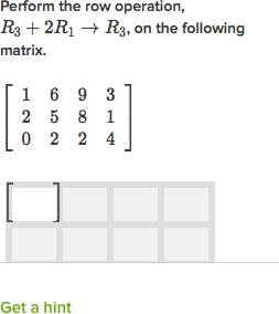Matrix row operations (practice) | Matrices | Khan Academy