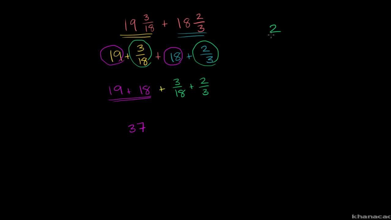 Adding mixed numbers: 19 3/18 + 18 2/3 (video) | Khan Academy