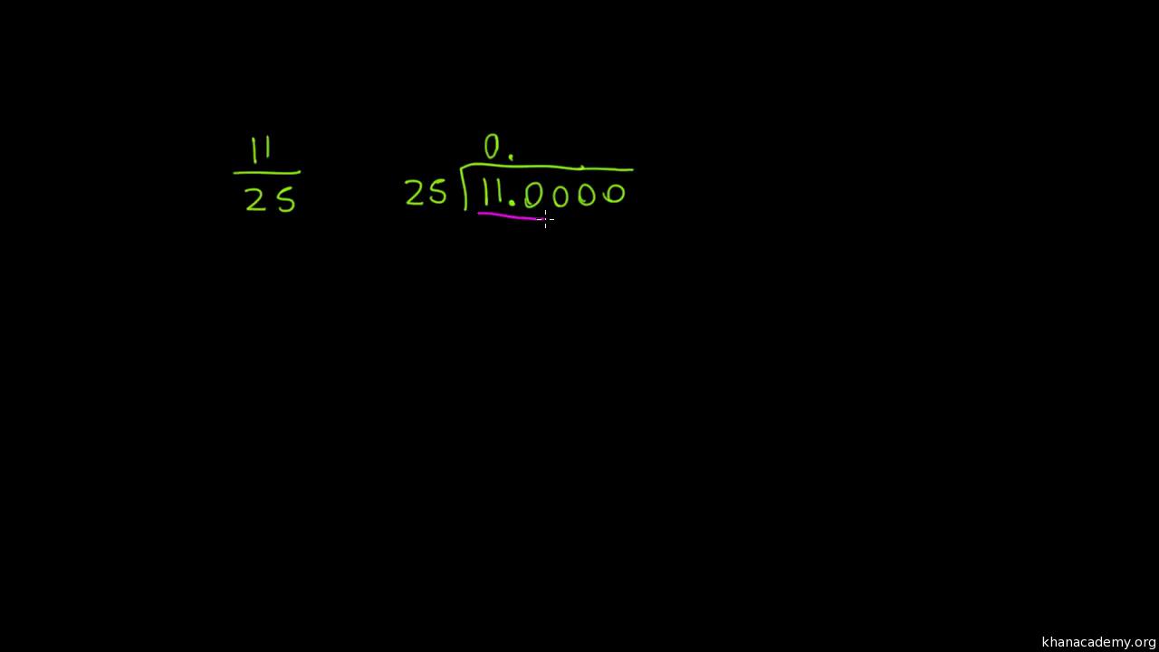 Conversion De Fraccion A Decimal 11 25 Video Khan Academy